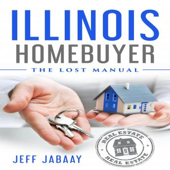 Illinois Homebuyer: The Lost Manual