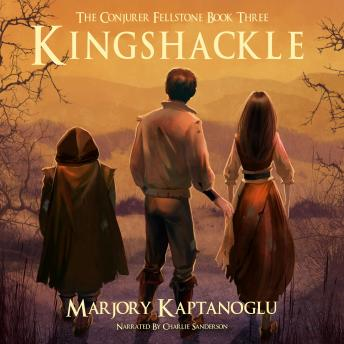 Kingshackle: The Conjurer Fellstone Book Three