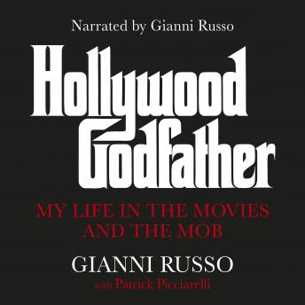 Download Hollywood Godfather: My Life in the Movies and the Mob by Gianni Russo