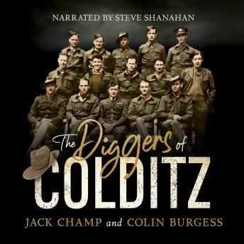 Download Diggers of Colditz: The classic Australian POW story about escape from the impossible by Colin Burgess, Jack Champ