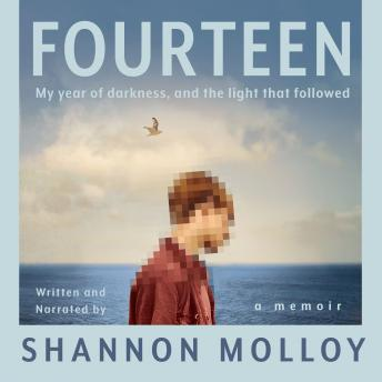 Fourteen: My year of darkness, and the light that followed, Shannon Molloy