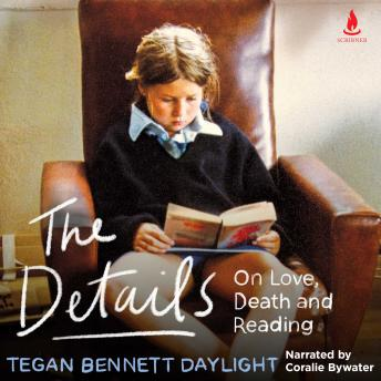 Download Details: On Love, Death and Reading by Tegan Bennett Daylight