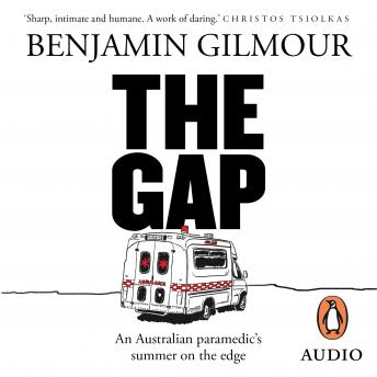 Gap: A paramedic's summer on the edge, Benjamin Gilmour
