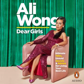 Dear Girls: Intimate Tales, Untold Secrets & Advice for Living Your Best Life, Ali Wong