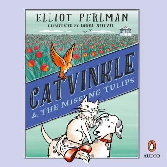 Catvinkle and the Missing Tulips, Elliot Perlman
