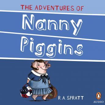 The Adventures Of Nanny Piggins 1
