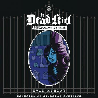 Dead Kid Detective Agency, Evan Munday