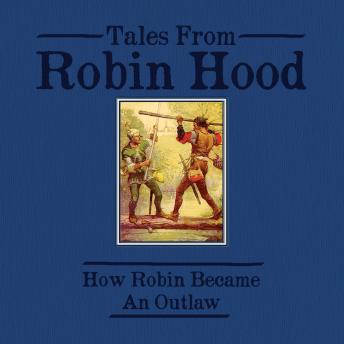 Tales From Robin Hood: How Robin Became An Outlaw, Howard Pyle