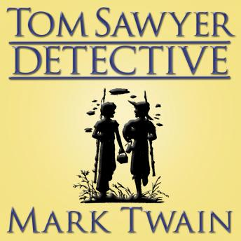 Tom Sawyer, Detective, Mark Twain