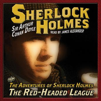 Adventures of Sherlock Holmes: The Red Headed League, Arthur Conan Doyle