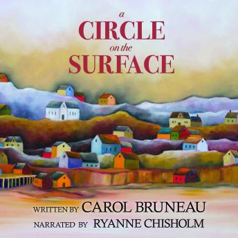Circle on the Surface, Carol Bruneau