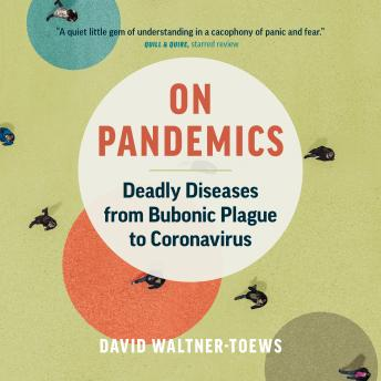 Download On Pandemics: Deadly Diseases from Bubonic Plague to Coronavirus by David Waltner-Toews