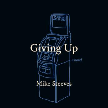Giving Up, Mike Steeves