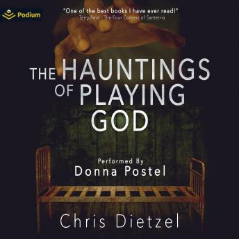 Download Hauntings of Playing God: The Great De-evolution, Book 3 by Chris Dietzel