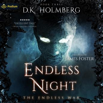Endless Night: The Endless War, Book 3, D.K. Holmberg