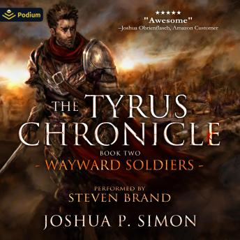 Wayward Soldiers: The Tyrus Chronicle, Book 2