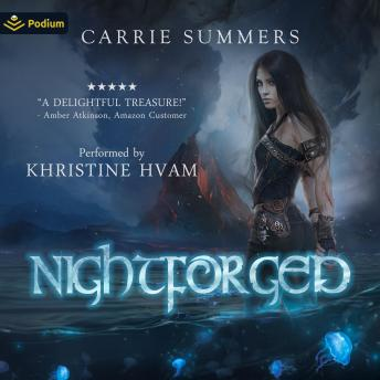 Nightforged: Shattering of the Nocturnai, Book 1, Carrie Summers
