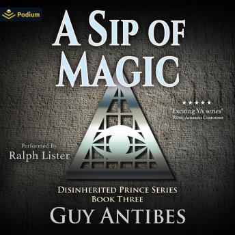 A Sip of Magic: The Disinherited Prince, Book 3