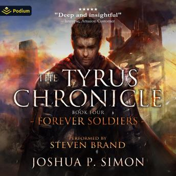 Forever Soldiers: The Tyrus Chronicle, Book 4