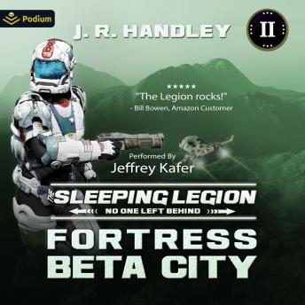 Fortress Beta City: The Sleeping Legion, Book 2, J.R. Handley