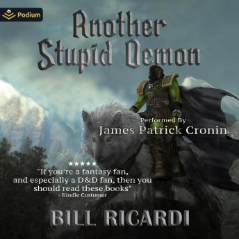 Download Another Stupid Demon: Another Stupid Trilogy, Book 2 by Bill Ricardi
