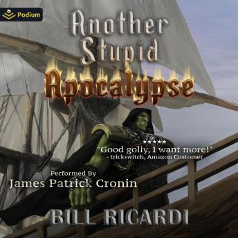 Download Another Stupid Apocalypse: Another Stupid Trilogy, Book 3 by Bill Ricardi