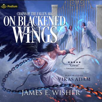On Blackened Wings: Chains of the Fallen: Soul Force Saga, Book 5