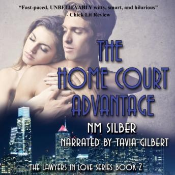 Home Court Advantage: Lawyers in Love Series, Book II, NM Silber