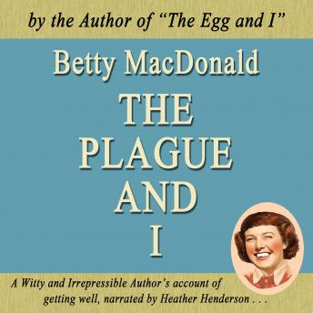 Download Plague and I: Betty MacDonald's second humorous memoir by Betty Macdonald