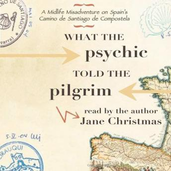 What the Pilgrim Told the Psychic, Jane Christmas