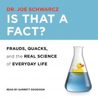 Download Is That a Fact?: Frauds, Quacks, and the Real Science of Everyday Life by Dr. Joe Schwarcz
