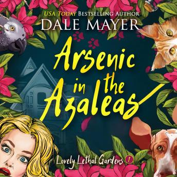 Arsenic in the Azaleas, Audio book by Dale Mayer
