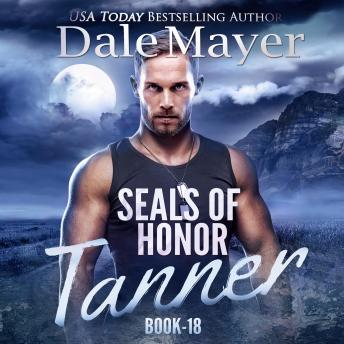 SEALs of Honor: Tanner: Book 18: SEALs of Honor