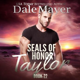 SEALs of Honor: Taylor: Book 22: SEALs of Honor