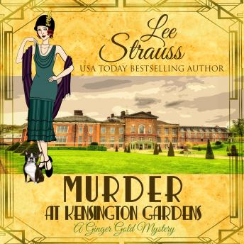 Murder at Kensington Gardens: Ginger Gold Mystery Series Book 6