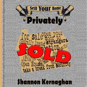 Download Sell Your Home Privately by Shannon Kernaghan