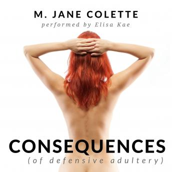 Consequences (of defensive adultery), M. Jane Colette