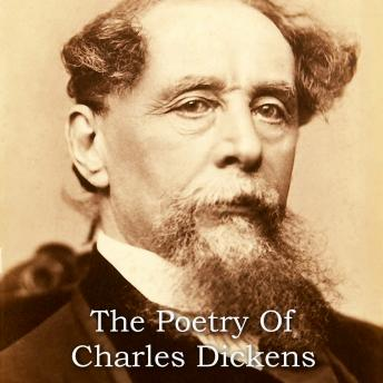 Charles Dickens: The Poetry, Charles Dickens