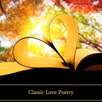 Classic Love Poetry, Audio book by Wilfred Owen, Christopher Marlowe, Rupert Brooke