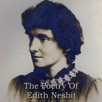 Edith Nesbit: The Poetry, Edith Nesbit