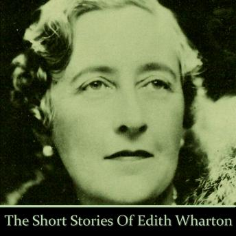 Edith Wharton: The Short Stories, Edith Wharton