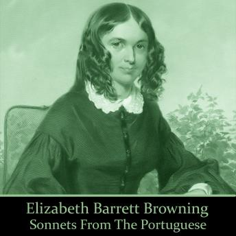 Elizabeth Barrett Browning: Sonnets from the Portuguese, Elizabeth Barrett Browning