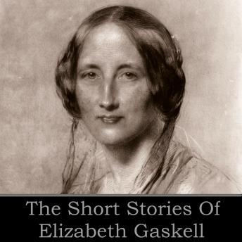 Elizabeth Gaskell: The Short Stories