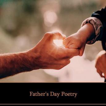 Father's Day Poetry, Walt Whitman, Emily Bronte, Rudyard Kipling