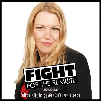 Fight for the Remote - Episode 5: The Big Night Out Debacle