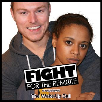 Fight for the Remote - Episode 7: The Wake-Up Call