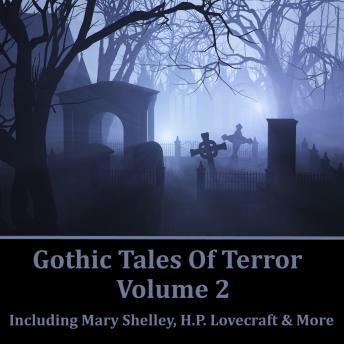 Gothic Tales of Terror - Volume 2, A. M. Burrage, Robert Louis Stevenson, H.P. Lovecraft, Mary Shelley