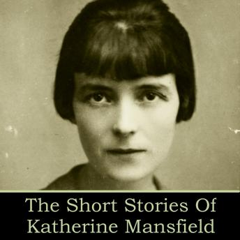 Katherine Mansfield: The Short Stories, Katherine Mansfield