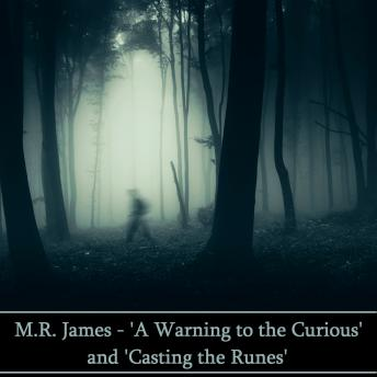 M. R. James: 'A Warning to the Curious' and 'Casting the Runes', M. R. James