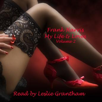 My Life & Loves - Volume 2, Frank Harris